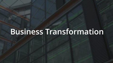 Thumbnail for entry Business Transformation @ Deloitte - Creating Impact that Matters