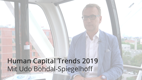 Thumbnail for entry Employee Experience 2.0: Human Capital Trends 2019 mit Udo Bohdal-Spiegelhoff | Deloitte Deutschland