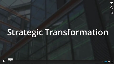 Thumbnail for entry Strategic Transformation @Deloitte – Creating Impact that Matters