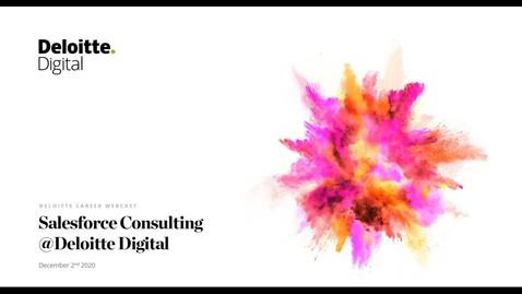 Thumbnail for entry Deloitte Career Webcast | Salesforce Consulting @ Deloitte Digital
