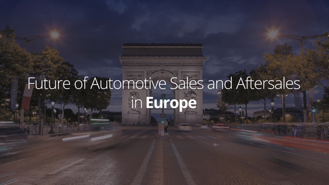 Thumbnail for entry Future of Automotive Sales and Aftersales | Europe