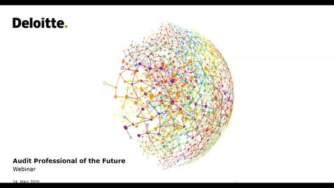 Thumbnail for entry Deloitte Stay in Touch Webcast: Audit Professional of the Future @ Deloitte