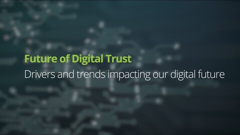 Thumbnail for entry Future of Digital Trust – Drivers, Trends & Implications