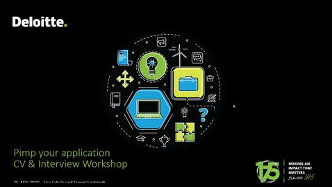 Deloitte Stay in Touch Webcast: Pimp your application - Virtual CV & Interview Workshop