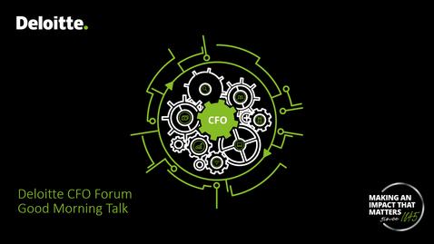 Thumbnail for entry Deloitte CFO Forum – Good Morning Talk 26. Januar 2021