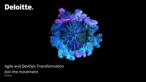 Thumbnail for entry Agile and DevOps Transformation - Join the movement