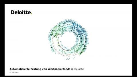Thumbnail for entry Deloitte Stay in Touch Webcast: Automatisierte Prüfung von Wertpapierfonds @ Deloitte